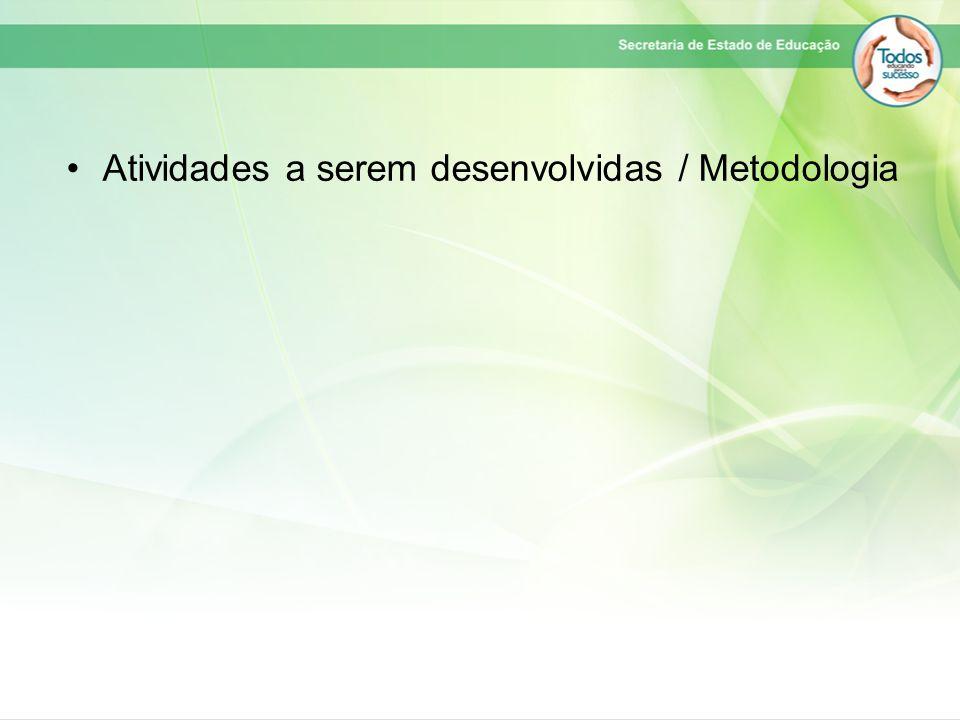 Atividades a serem desenvolvidas / Metodologia