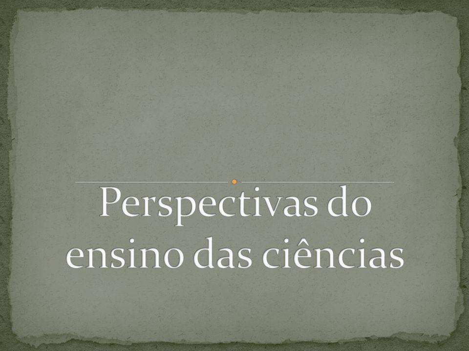 Perspectivas do ensino das ciências