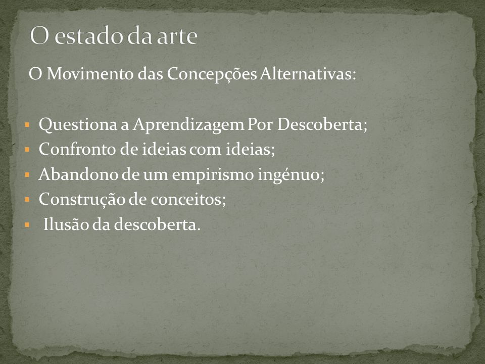 O estado da arte O Movimento das Concepções Alternativas: