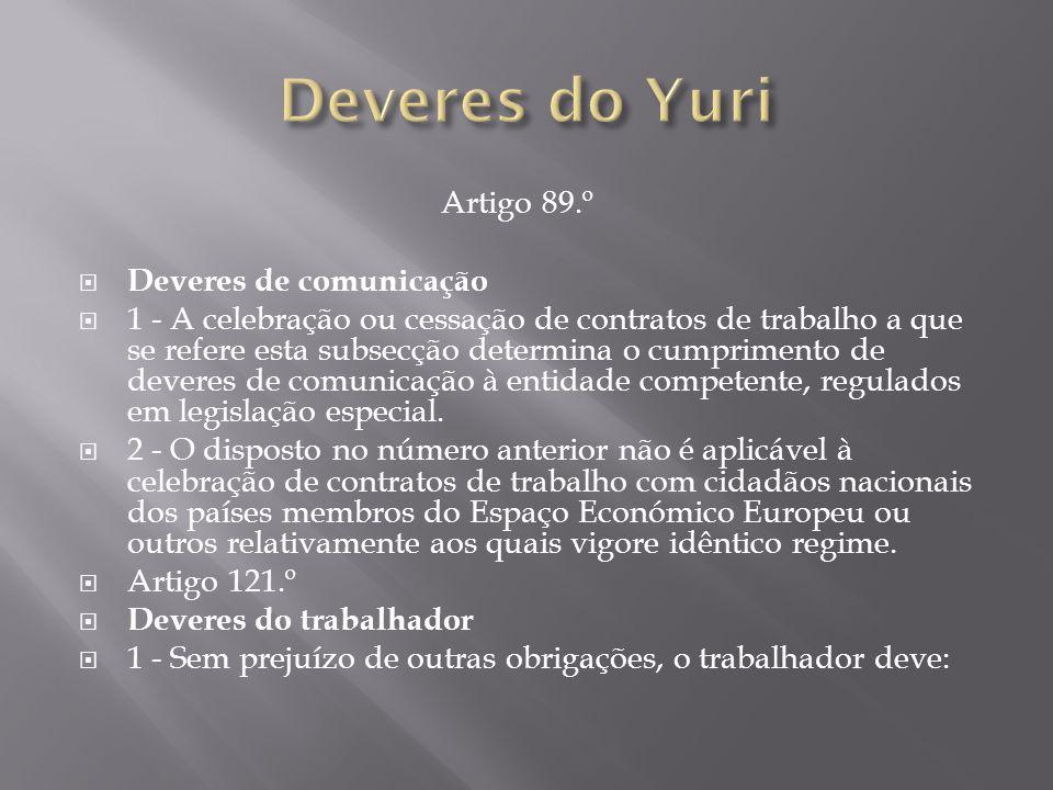 Deveres do Yuri Artigo 89.º Deveres de comunicação