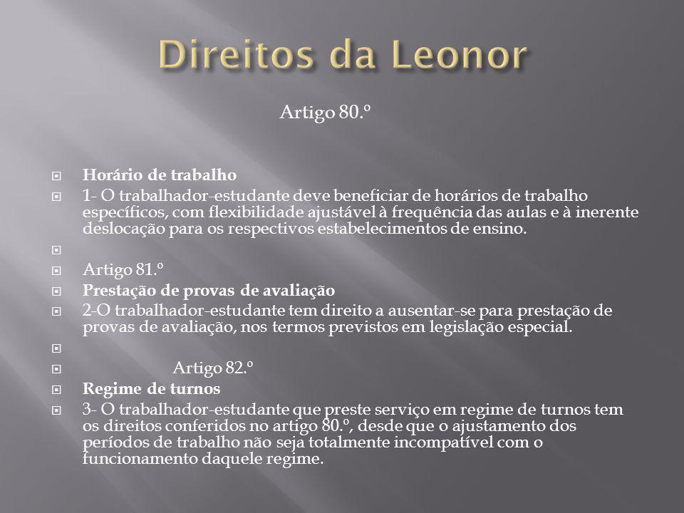 Direitos da Leonor Artigo 80.º Horário de trabalho