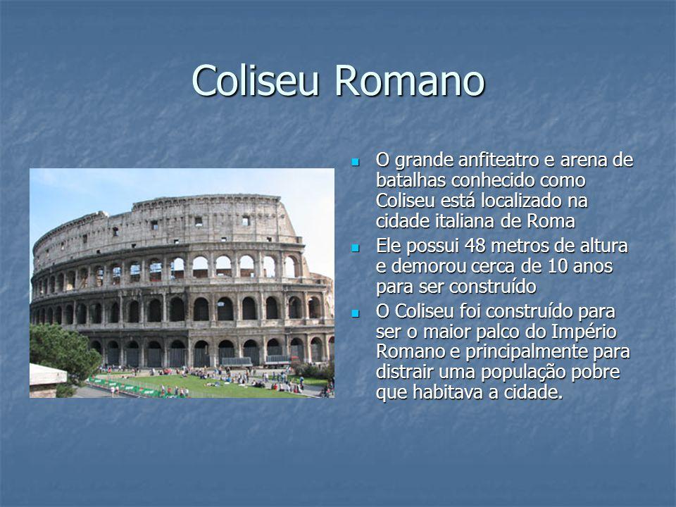 Coliseu Romano O grande anfiteatro e arena de batalhas conhecido como Coliseu está localizado na cidade italiana de Roma.