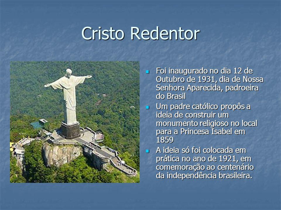 Cristo Redentor Foi inaugurado no dia 12 de Outubro de 1931, dia de Nossa Senhora Aparecida, padroeira do Brasil.
