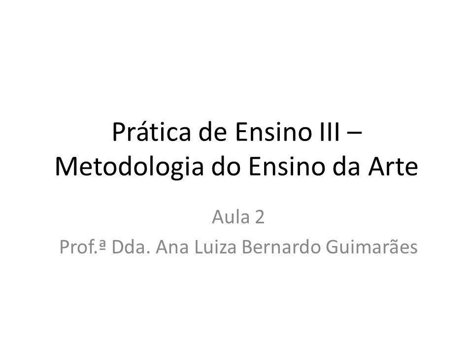 Prática de Ensino III – Metodologia do Ensino da Arte