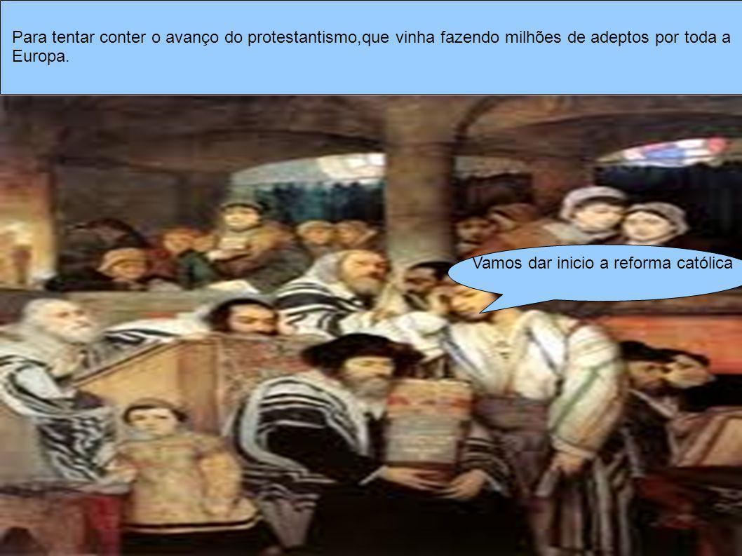 Vamos dar inicio a reforma católica