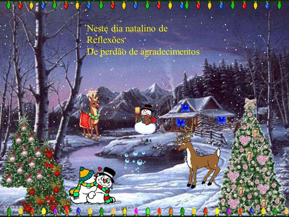 Neste dia natalino de Reflexões De perdão de agradecimentos