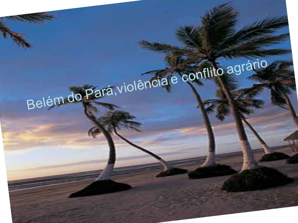Belém do Pará,violência e conflito agrário