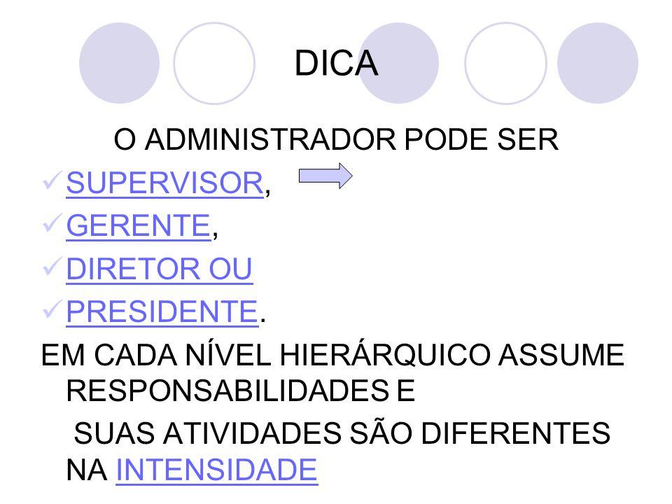 O ADMINISTRADOR PODE SER