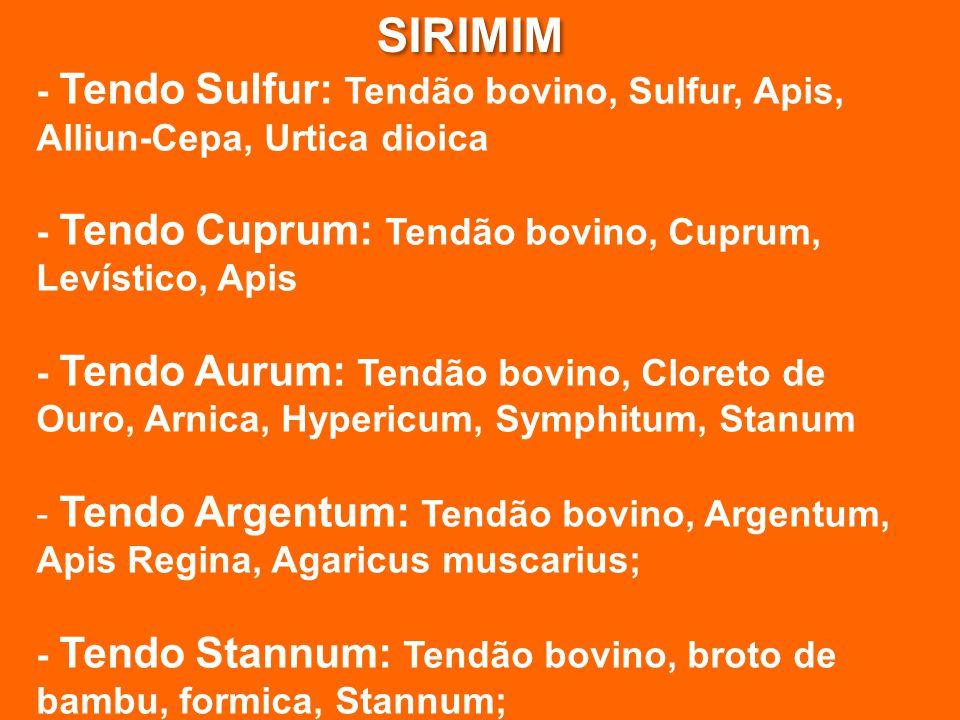 SIRIMIM - Tendo Sulfur: Tendão bovino, Sulfur, Apis, Alliun-Cepa, Urtica dioica. - Tendo Cuprum: Tendão bovino, Cuprum, Levístico, Apis.