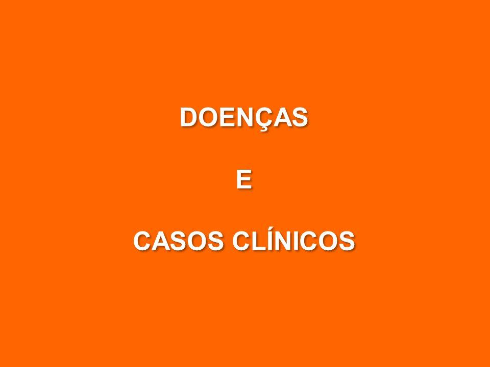 DOENÇAS E CASOS CLÍNICOS