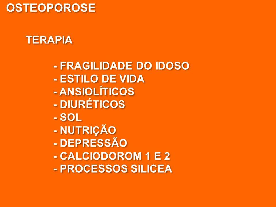 OSTEOPOROSE TERAPIA - FRAGILIDADE DO IDOSO - ESTILO DE VIDA
