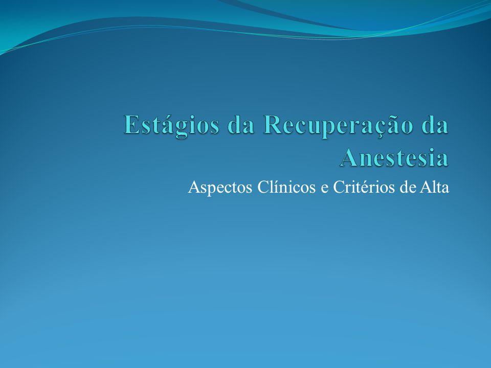 Estágios da Recuperação da Anestesia