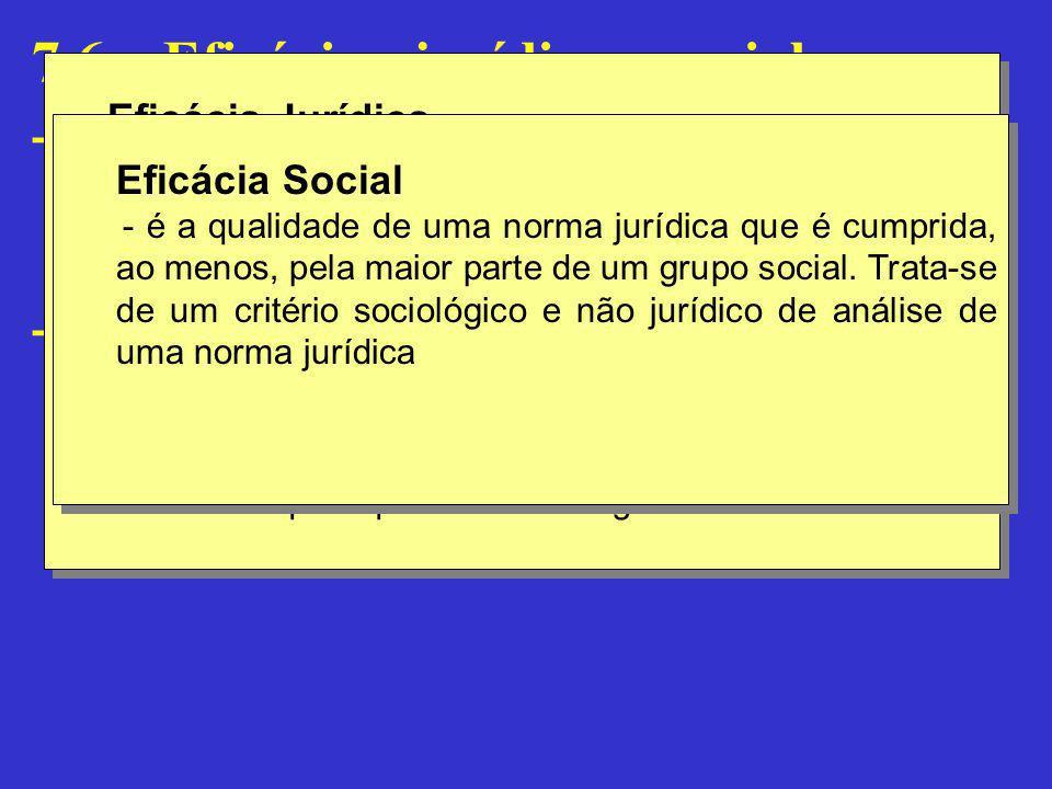 7.6 – Eficácia : jurídica e social