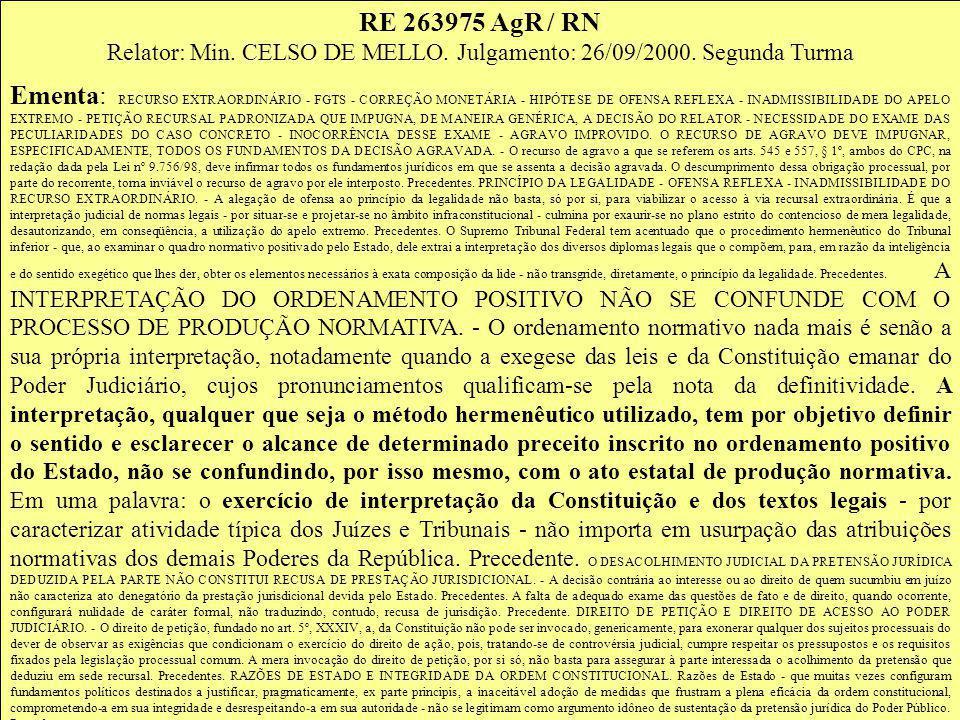 Relator: Min. CELSO DE MELLO. Julgamento: 26/09/2000. Segunda Turma