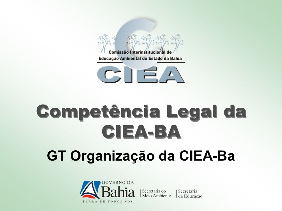 Competência Legal da CIEA-BA