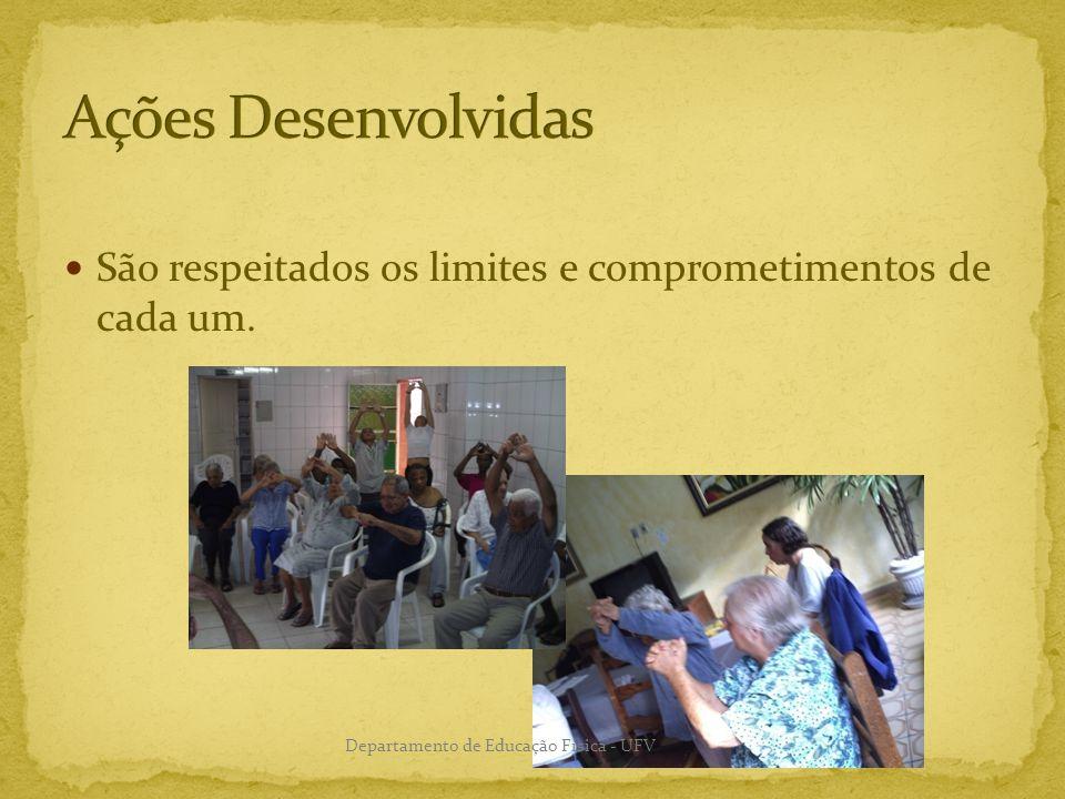 Ações Desenvolvidas São respeitados os limites e comprometimentos de cada um.