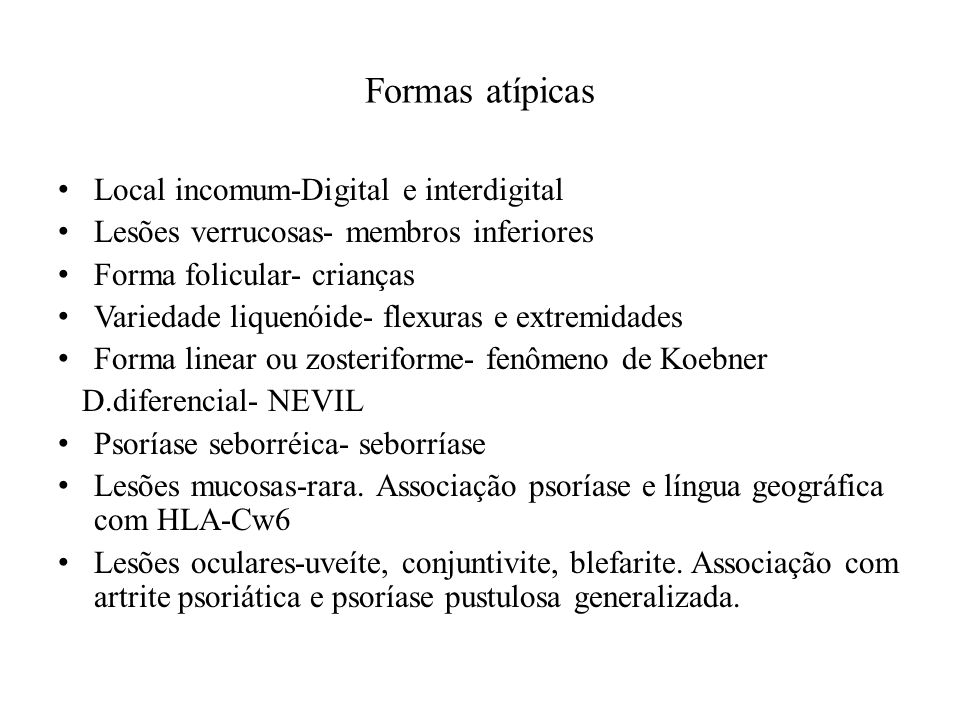 Formas atípicas Local incomum-Digital e interdigital