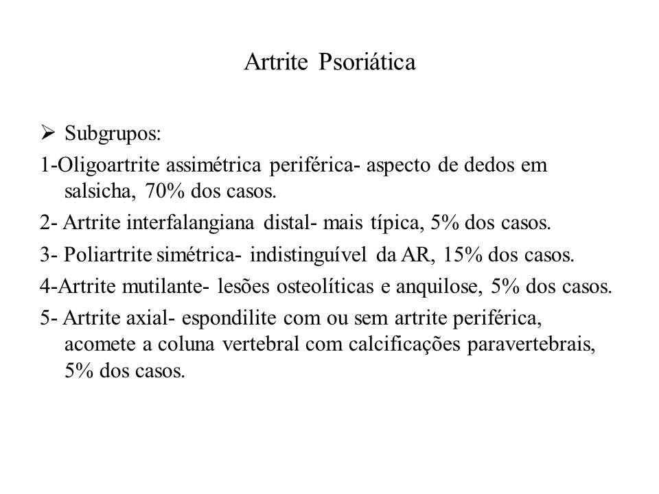 Artrite Psoriática Subgrupos: