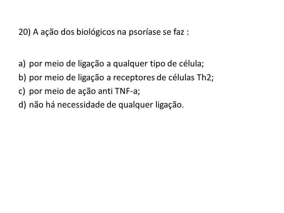 20) A ação dos biológicos na psoríase se faz :