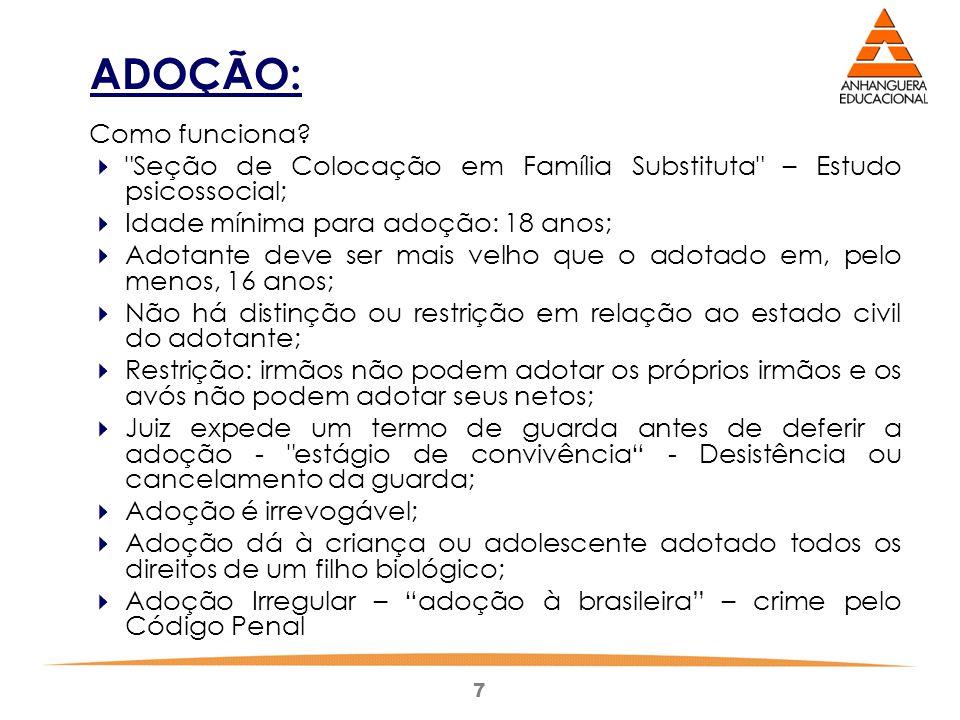 ADOÇÃO: Como funciona Seção de Colocação em Família Substituta – Estudo psicossocial; Idade mínima para adoção: 18 anos;
