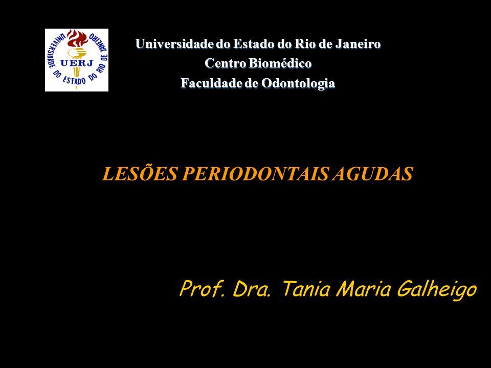 Faculdade de Odontologia LESÕES PERIODONTAIS AGUDAS