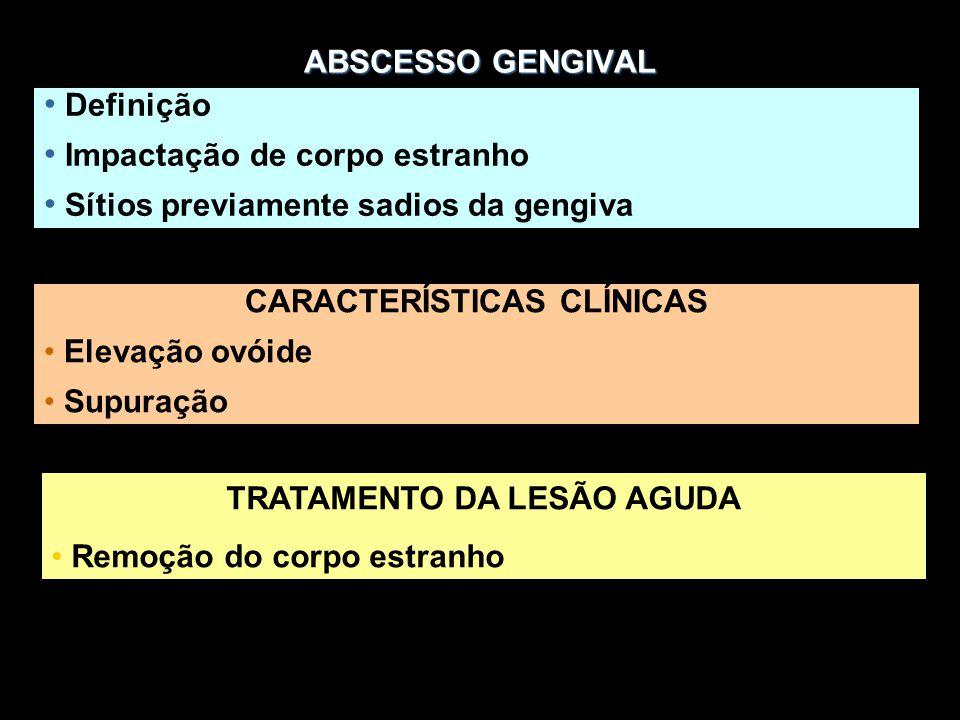 CARACTERÍSTICAS CLÍNICAS TRATAMENTO DA LESÃO AGUDA