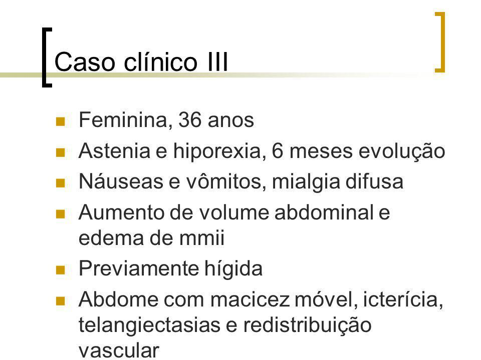 Caso clínico III Feminina, 36 anos