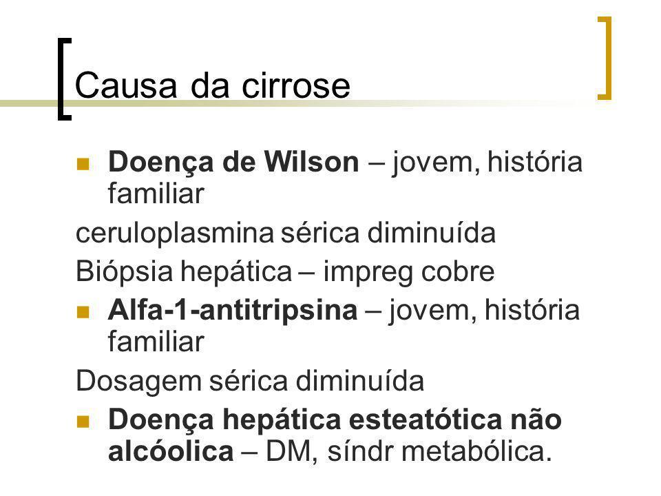 Causa da cirrose Doença de Wilson – jovem, história familiar