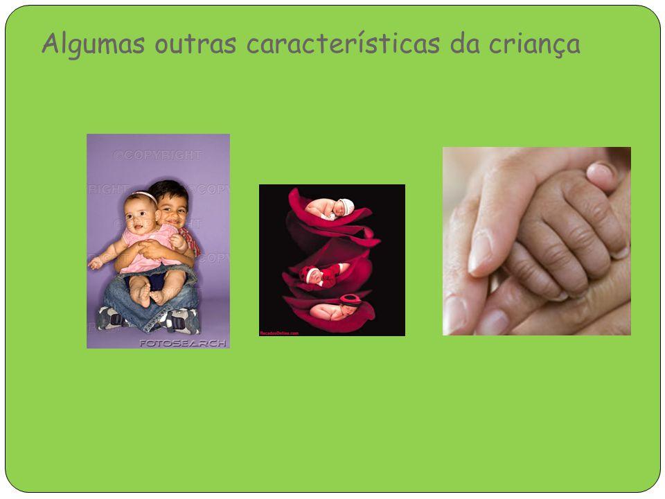 Algumas outras características da criança