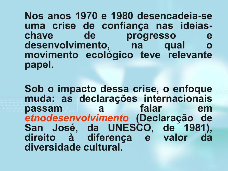 Nos anos 1970 e 1980 desencadeia-se uma crise de confiança nas ideias-chave de progresso e desenvolvimento, na qual o movimento ecológico teve relevante papel.