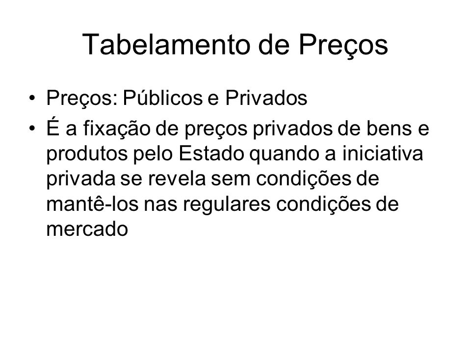 Tabelamento de Preços Preços: Públicos e Privados