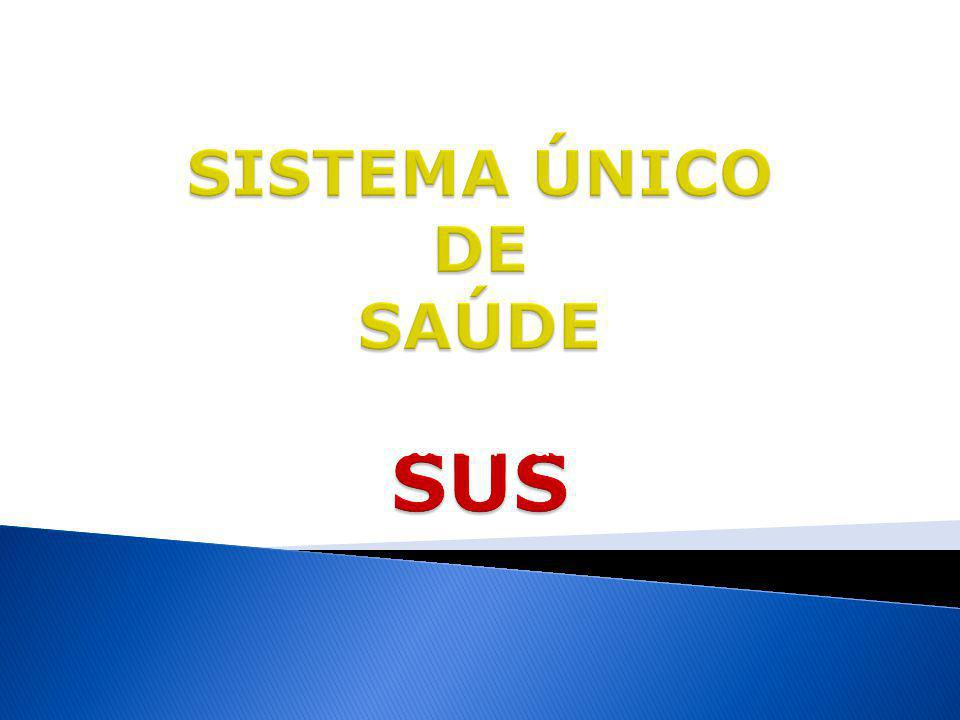 SISTEMA ÚNICO DE SAÚDE SUS