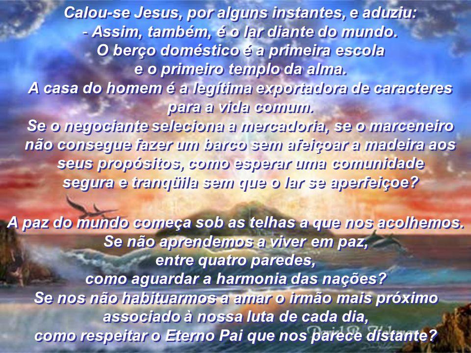 Calou-se Jesus, por alguns instantes, e aduziu: