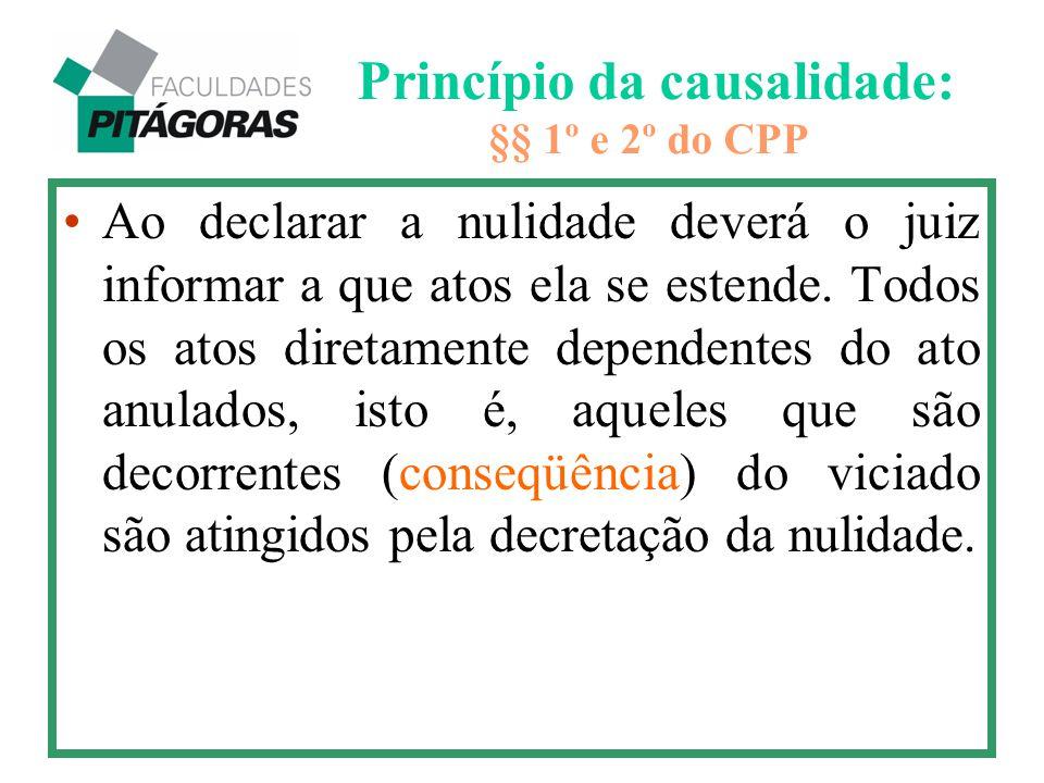 Princípio da causalidade: §§ 1º e 2º do CPP