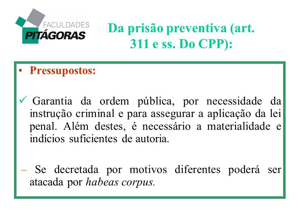 Da prisão preventiva (art. 311 e ss. Do CPP):