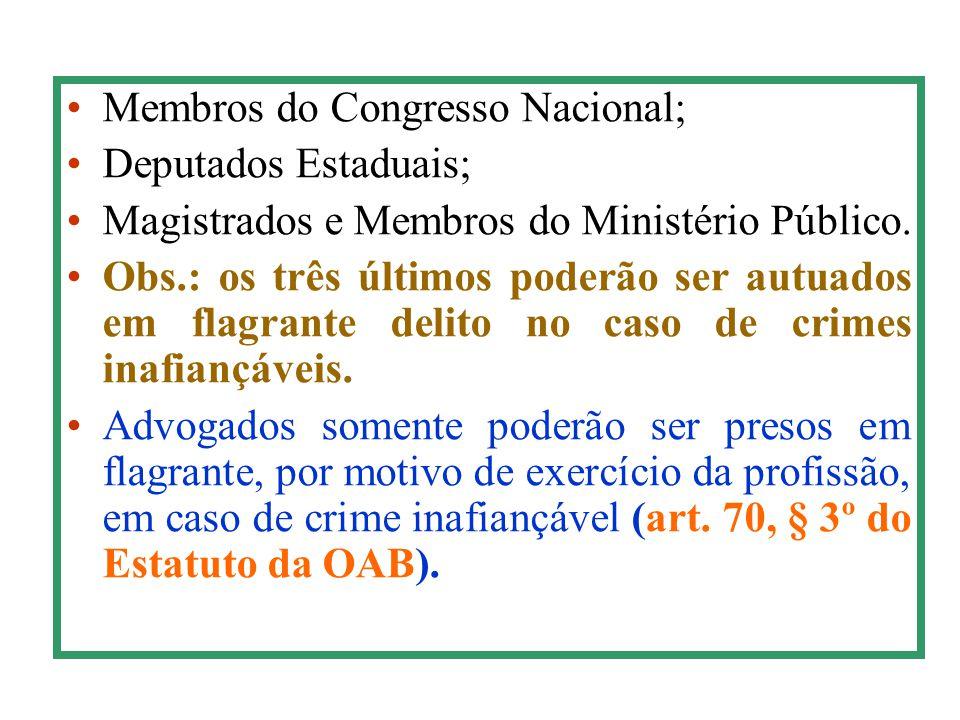 Membros do Congresso Nacional;