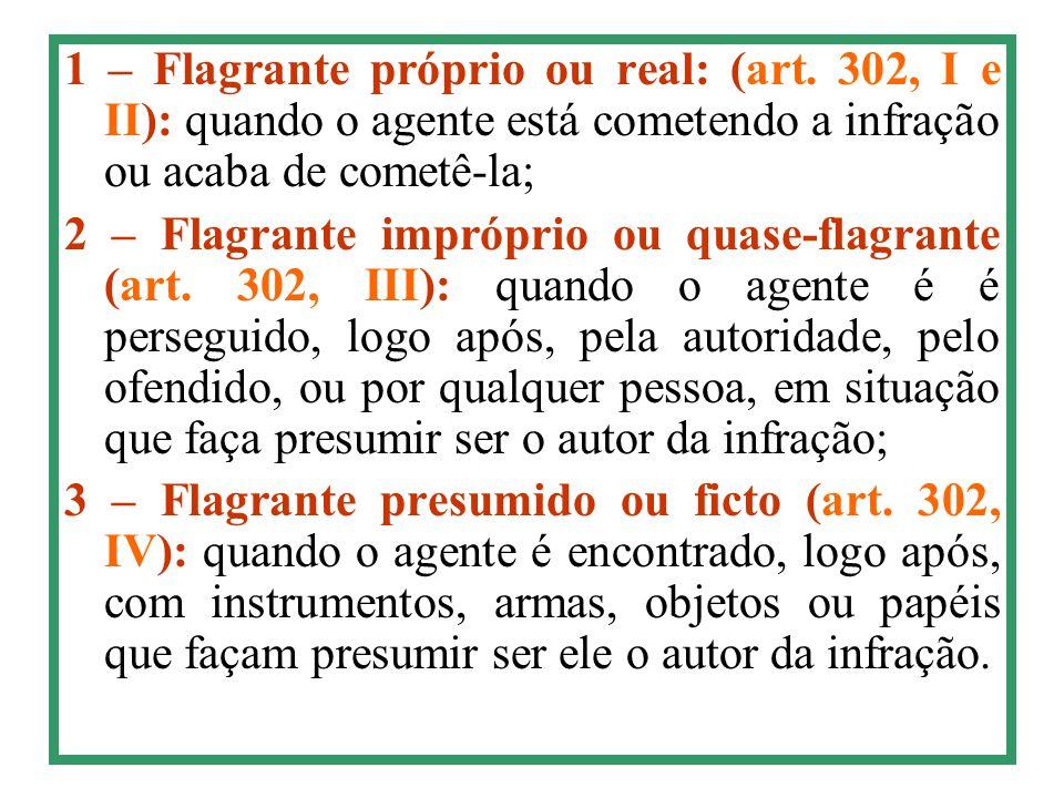 1 – Flagrante próprio ou real: (art