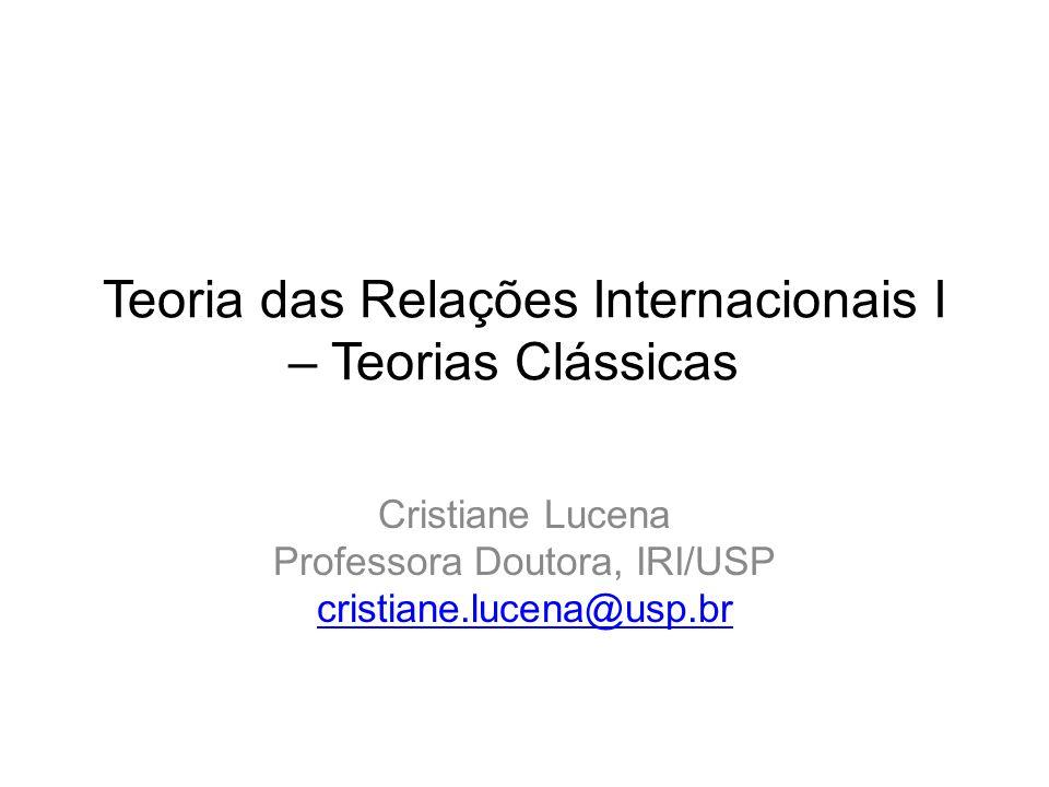 Teoria das Relações Internacionais I – Teorias Clássicas
