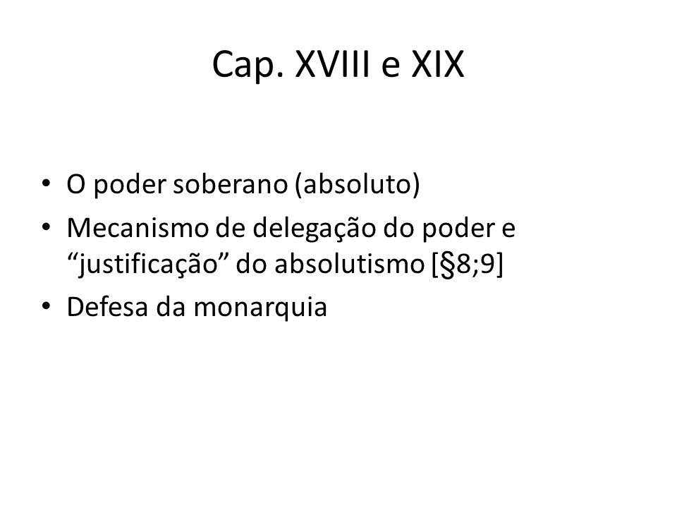 Cap. XVIII e XIX O poder soberano (absoluto)