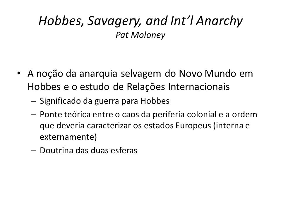 Hobbes, Savagery, and Int'l Anarchy Pat Moloney