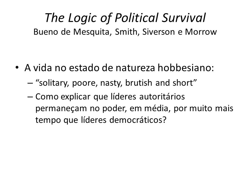 The Logic of Political Survival Bueno de Mesquita, Smith, Siverson e Morrow