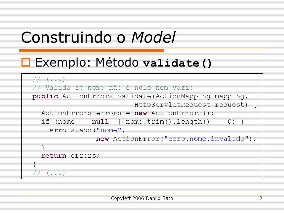 Construindo o Model Exemplo: Método validate() // (...)