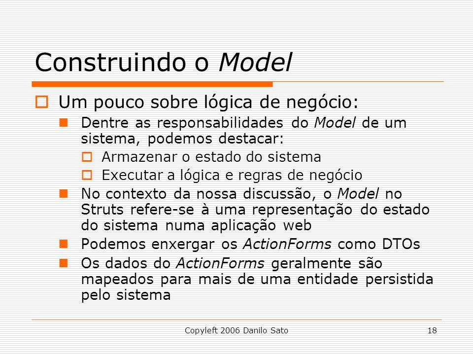 Construindo o Model Um pouco sobre lógica de negócio: