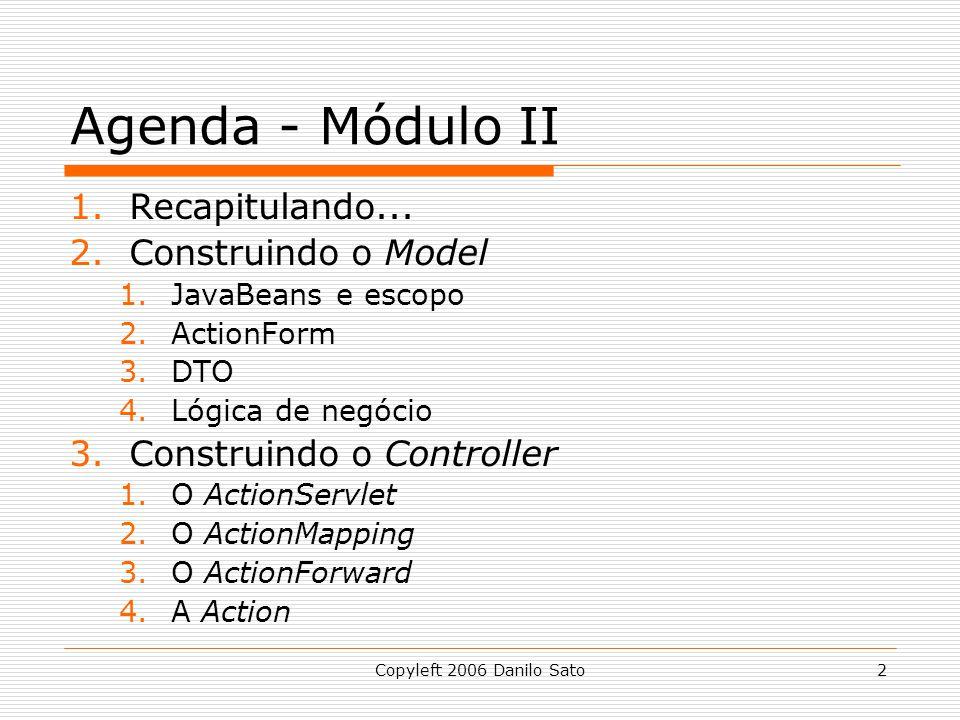 Agenda - Módulo II Recapitulando... Construindo o Model