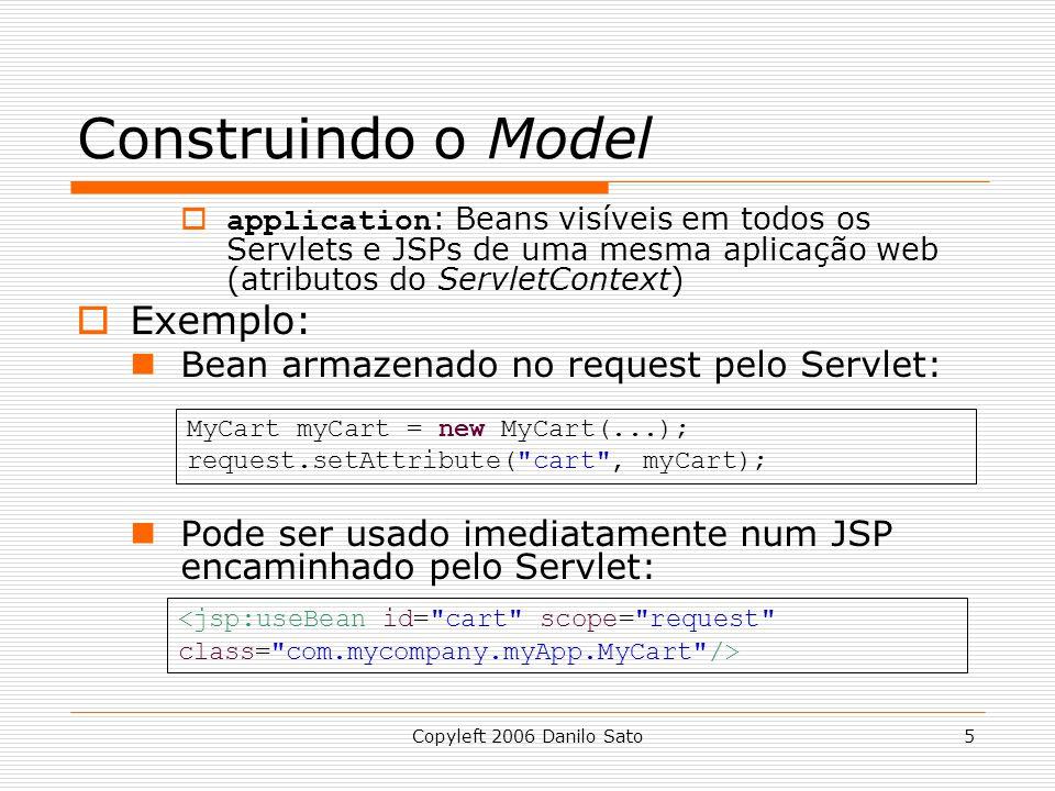 Construindo o Model Exemplo: Bean armazenado no request pelo Servlet: