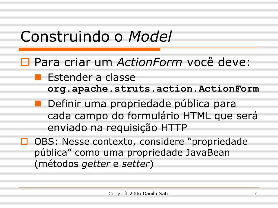 Construindo o Model Para criar um ActionForm você deve: