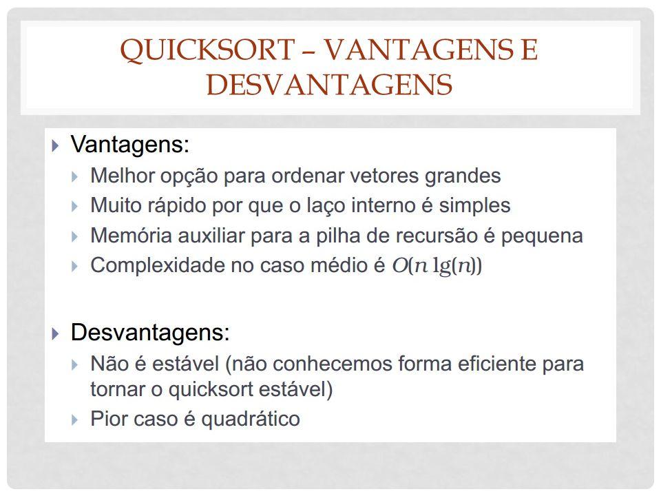 Quicksort – vantagens e desvantagens