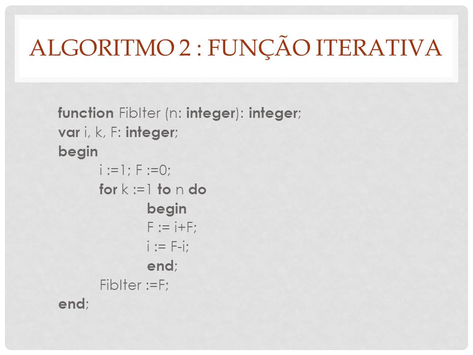 Algoritmo 2 : função iterativa