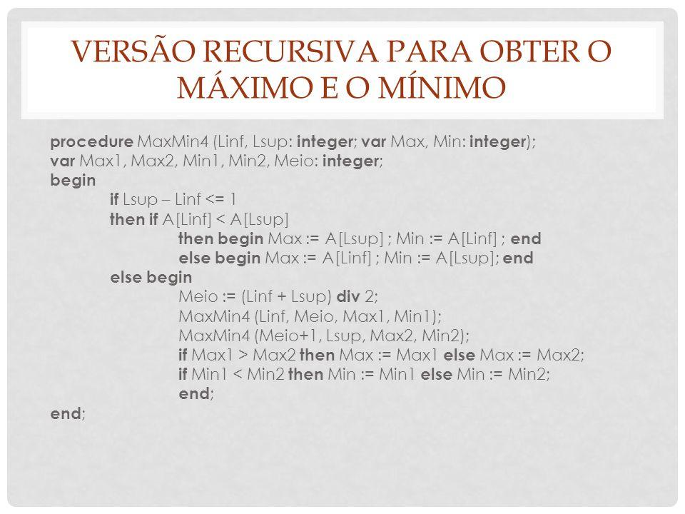Versão recursiva para obter o máximo e o mínimo