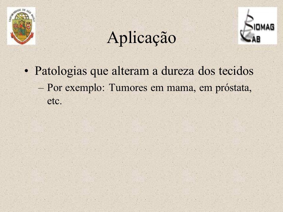 Aplicação Patologias que alteram a dureza dos tecidos